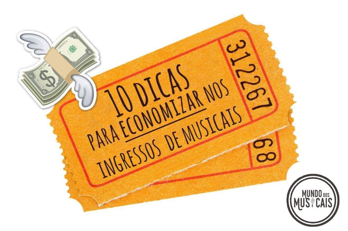 10 dicas para economizar nos ingressos de musicais