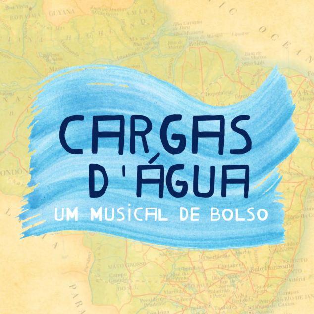 CARGAS D'AGUA - UM MUSICAL DE BOLSO (1)